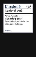 Armin Nassehi: Ist Dialog gut?