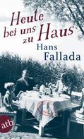Hans Fallada: Heute bei uns zu Haus ★★★