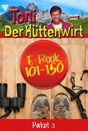 Toni der Hüttenwirt Paket 3 – Heimatroman - E-Book 101-150