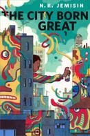 N. K. Jemisin: The City Born Great