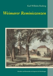 Weimarer Reminiszenzen - Klassiker und Romantiker im Irrgarten der Beziehungen