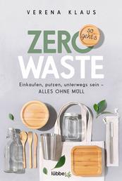 Müllkommanix - Ohne Abfall lebt's sich leichter