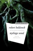 Robert Holdstock: Mythago Wood
