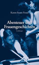 Abenteuer und Frauengeschichten - Erzählungen