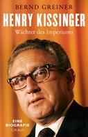 Bernd Greiner: Henry Kissinger