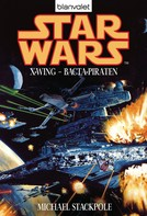 Michael A. Stackpole: Star Wars. X-Wing. Bacta-Piraten ★★★★