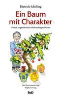 Dietrich Schilling: Ein Baum mit Charakter