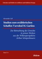 Alexander Lell: Studien zum erzählerischen Schaffen Vsevolod M. Garšins