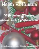 Helen Hoffmann: Mit jedem Türchen nähert sich Weihnachten