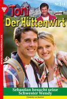 Friederike von Buchner: Toni der Hüttenwirt 318 – Heimatroman