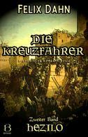 Felix Dahn: Die Kreuzfahrer. Band II