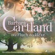 Der Fluch der Hexe - Die zeitlose Romansammlung von Barbara Cartland 1 (Ungekürzt)