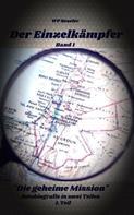 W.P. Beseler: Der Einzelkämpfer: Die geheime Mission
