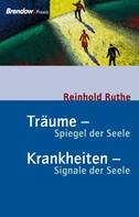 Reinhold Ruthe: Träume - Spiegel der Seele, Krankheiten - Signale der Seele ★★