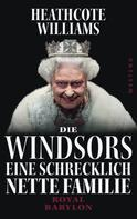 Heathcote Williams: Die Windsors - Eine schrecklich nette Familie ★★