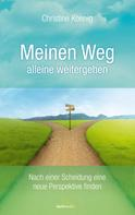 Christine Koenig: Meinen Weg alleine weitergehen ★★★
