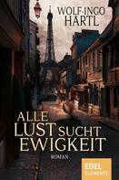 Wolf-Ingo Härtl: Alle Lust sucht Ewigkeit ★★★★