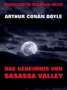 Arthur Conan Doyle: Das Geheimnis von Sasassa Valley