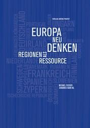 Europa neu denken - Regionen als Ressource