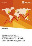 Andreas Näther: Corporate Social Responsibility. Motive, Ziele und Konsequenzen