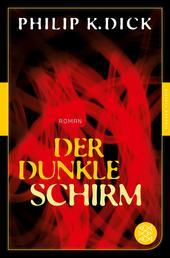 Der dunkle Schirm - Roman