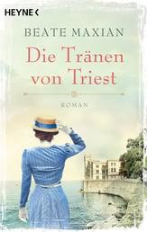 Die Tränen von Triest - Roman
