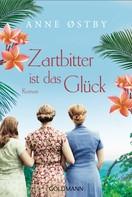 Anne Østby: Zartbitter ist das Glück ★★★★