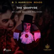 B. J. Harrison Reads The Vampyre