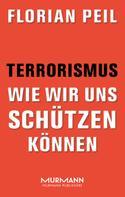Florian Peil: Terrorismus - wie wir uns schützen können