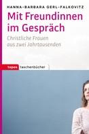 Hanna-Barbara Gerl-Falkovitz: Mit Freundinnen im Gespräch