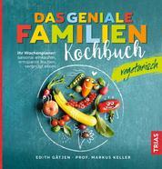 Das geniale Familienkochbuch vegetarisch - Ihr Wochenplaner: saisonal einkaufen, entspannt kochen, vergnügt essen