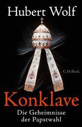 Konklave - Die Geheimnisse der Papstwahl
