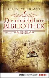 Die unsichtbare Bibliothek - Roman