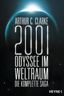 Arthur C. Clarke: 2001: Odyssee im Weltraum - Die Saga ★★★★