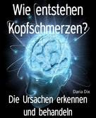Daria Dix: Wie entstehen Kopfschmerzen?