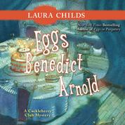 Eggs Benedict Arnold - A Cackleberry Club Mystery 2 (Unabridged)