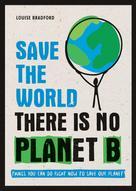 Louise Bradford: Save the World