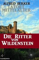 Alfred Bekker: Die Ritter von Wildenstein ★★★★