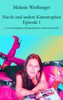 Melanie Werlberger: Nicole und andere Katastrophen - Episode 1
