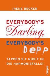 Everybody's Darling, everybody's Depp - Tappen Sie nicht in die Harmoniefalle!