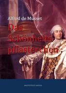 Alfred de Musset: Das Schönheitspflästerchen