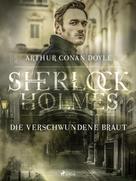 Arthur Conan Doyle: Die verschwundene Braut