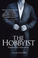 Darryl Shelly: The Hobbyist