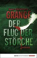 Jean-Christophe Grangé: Der Flug der Störche ★★★★