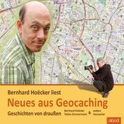 Neues aus Geocaching - Geschichten von draußen