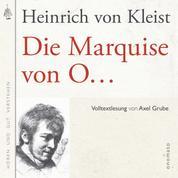 Die Marquise von O... - Volltextlesung von Axel Grube.