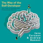 The Way of the Self-Developer - Your Path to Personal and Professional Success