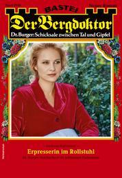 Der Bergdoktor 2046 - Heimatroman - Erpresserin im Rollstuhl