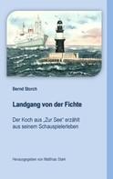 Bernd Storch: Landgang von der Fichte ★★★★★