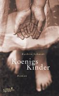 Kathrin Schmidt: Königs Kinder ★★★